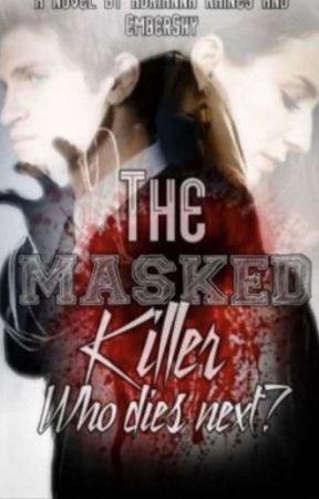 The Masked Killer-Who Dies Next?#Wattys2019 by AdriannaRaines3172