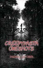 Creepypasta Oneshots by genius_weirdo