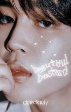 Beautiful Bastardᴮᵗˢ ᶠᶠ by clairetaely