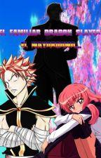 El Familiar Dragon Slayer Temporada 2 by Mr-Mystogan