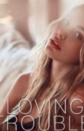 Loving Trouble by KateAnnee