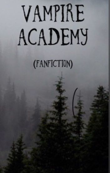 Vampire Academy Fanfiction