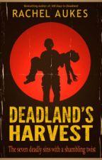 Deadland's Harvest by RachelAukes