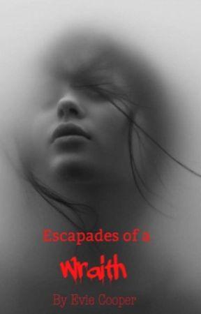 Escapades of a Wraith by Jacklyn