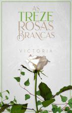 As Treze Rosas Brancas by vicsssz