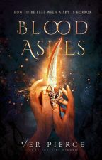 Blood Ashes  by Bloomin__Queen