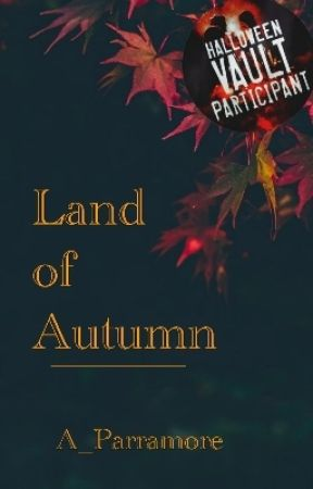 Land of Autumn by A_Parramore