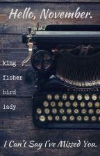 Hello, November by KingfisherBirdLady