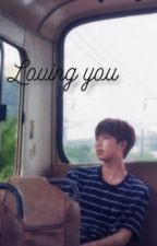 Loving you  by rain_day12