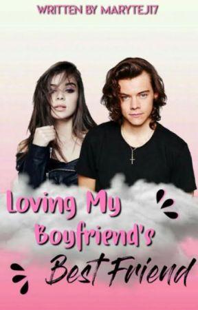 Loving my boyfriend's bestfriend /H.S/ by Marytej17