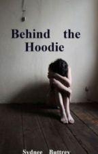 Behind the Hoodie by Sydbuttnee49