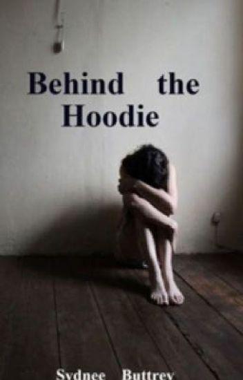 Behind the Hoodie