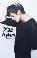 YAZ AŞKIM (RAFLARDA) by EmineCann