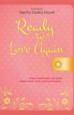 Ready to Love Again [TELAH TERBIT] by sientasnovel