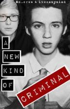A New Kind of Criminal (Troyler AU) by TroylerCollabCo