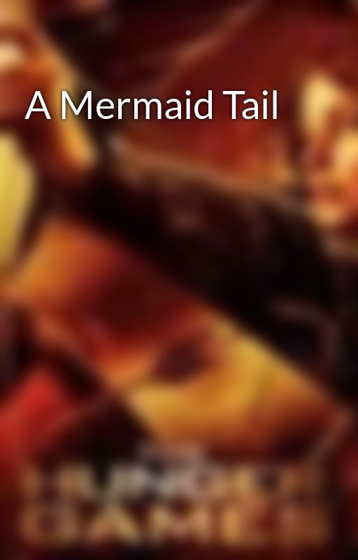 A Mermaid Tail by Hungry4HungerGames