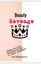 Beauty Revenge (Brace Arquiza fanfic) by SpoonOfLove