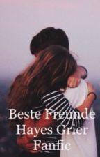 Beste Freunde Hayes Grier fanfic by sabilein
