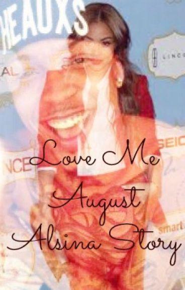 Love Me (August Alsina Story)