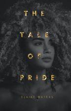 The Tale of Pride  [Inkitt] by Ancientt