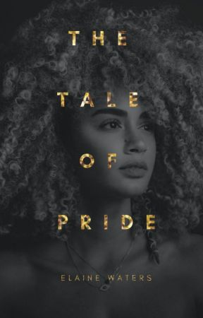 The Tale of Pride ✓ by Ancientt
