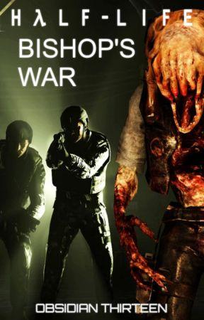 H λ L F - L I F E: Bishop's War by Obsidian_Productions