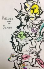 Braver Than Our Demons by ChronaLilly