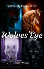 Wolves'Eye : The Chosen One  by Hiss_Writes