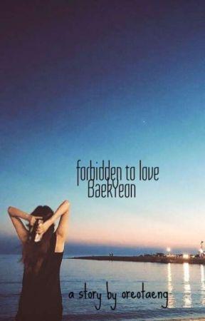Forbidden To Love   BaekYeon by oreotaeng