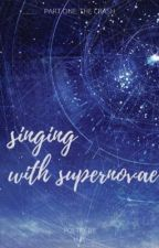 Singing With Supernovae by youareagalaxy