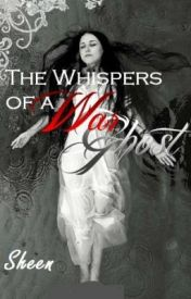 The Whispers of a War Ghost by She_Writes
