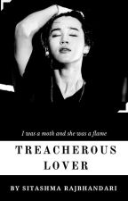 Treacherous Lover by Sitashmarajbhandari
