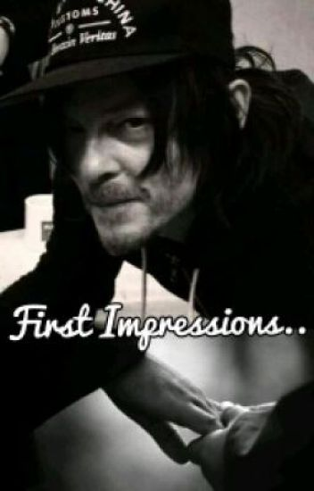 First Impressions.. (Norman Reedus FanFic)