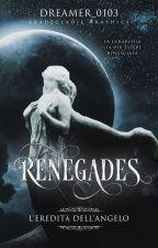 Renegades - L'eredità dell'angelo by Dreamer_0103