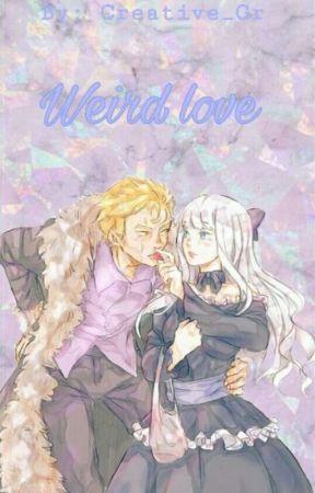 Weird Love (A Laxus x Reader Story) by Creative_Gr