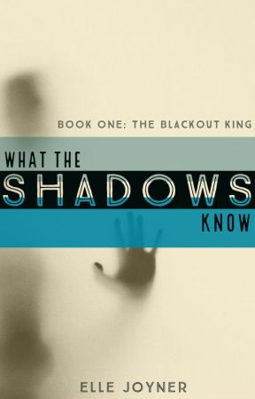 What The Shadows Know: The Blackout King by Elle_Joyner
