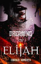 Dreaming of Elijah by CharlieHowarth