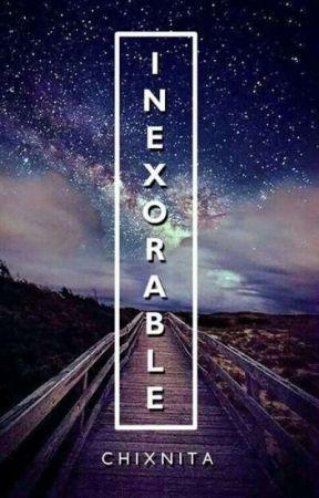 Inexorable by chiXnita