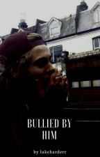 Bullied By Him » Luke Hemmings by lukeharderr