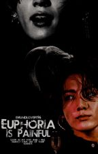 EUPHORIA IS PAINFUL by Blindlovers96