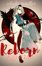 Rēbørn Rēvērsē - A Naruto Fanfiction by aaliswalker