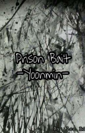 Prison Bait|Yoonmin| by Yoonmin321