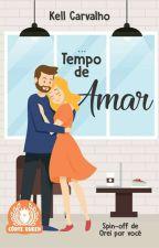 Tempo de Amar (PRÉVIA) by kells2Carvalho