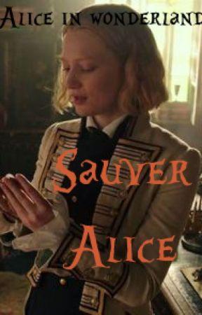 Alice in Wonderland - Sauver Alice by yuna-tiph