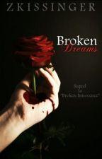 Broken Dreams by ZKissinger