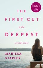 The First Cut is the Deepest by MarissaStapley