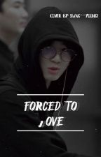 Forced To Love||JJK✔ by swag--yoongi