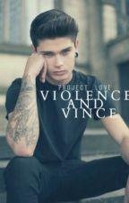 Violence and Vince (Traduction Française) by ManelZap