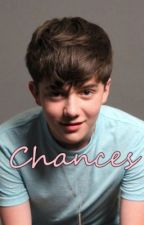 Chances (Teen FanFiction) by MovesLikeChance