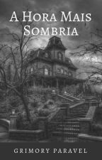 A Hora Mais Sombria by GrimoryP